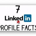 7 LinkedIn Profile Facts You Should Know